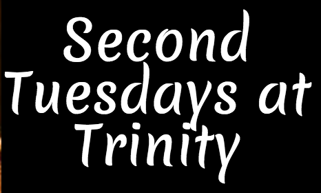 Second Tuesdays at Trinity